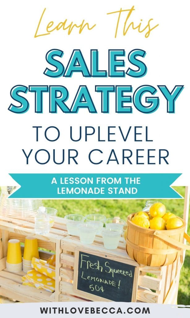 The Lemonade Stand Sales Strategy that Will Uplevel Your Career