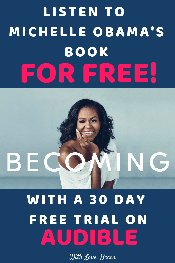 Listen to Michelle Obama's book Becoming for free with a 30 day free trial of Audible! #becoming #bookreview #books