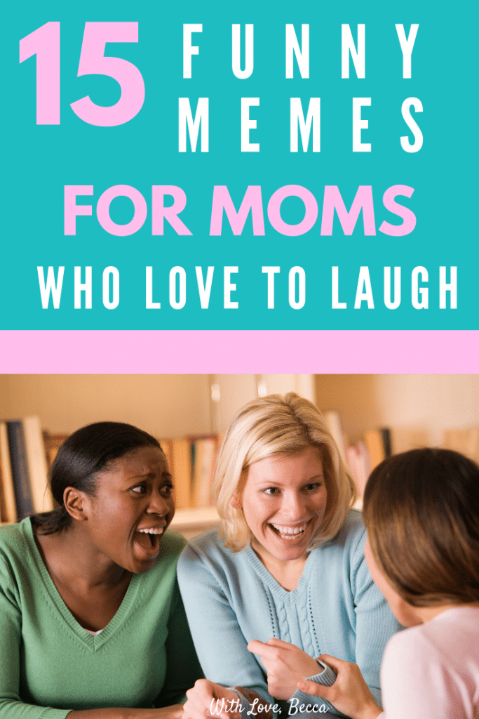 15 funny mom memes. Women laughing.