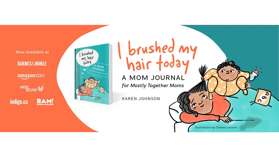 I Brushed My Hair Today: A Mom Journal for Mostly Together Moms