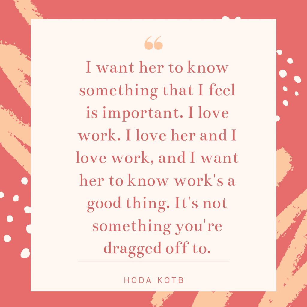 Inspirational working mom quote - Hoda Kotb