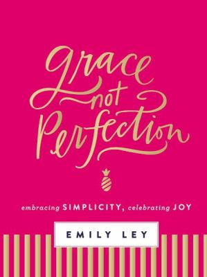 Heartfelt and Inspiring Books for Moms by Moms - Grace not Perfection - Emily Ley