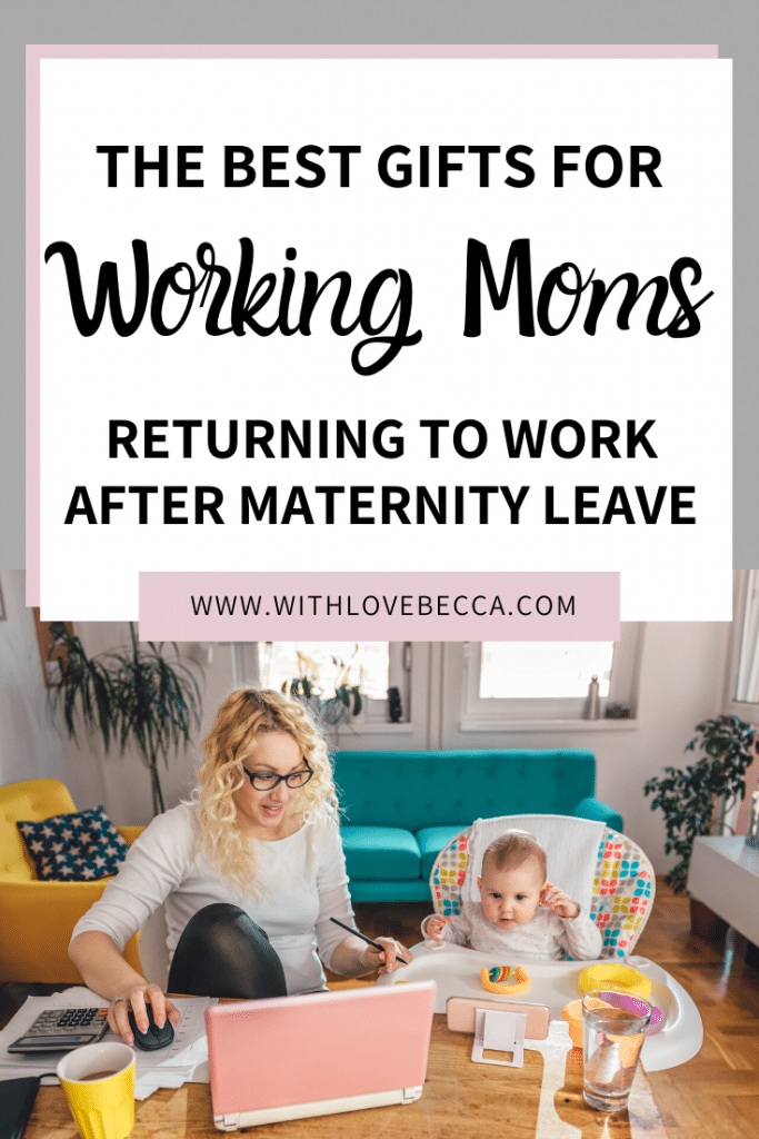 The best gifts for working moms returning to work after maternity leave.