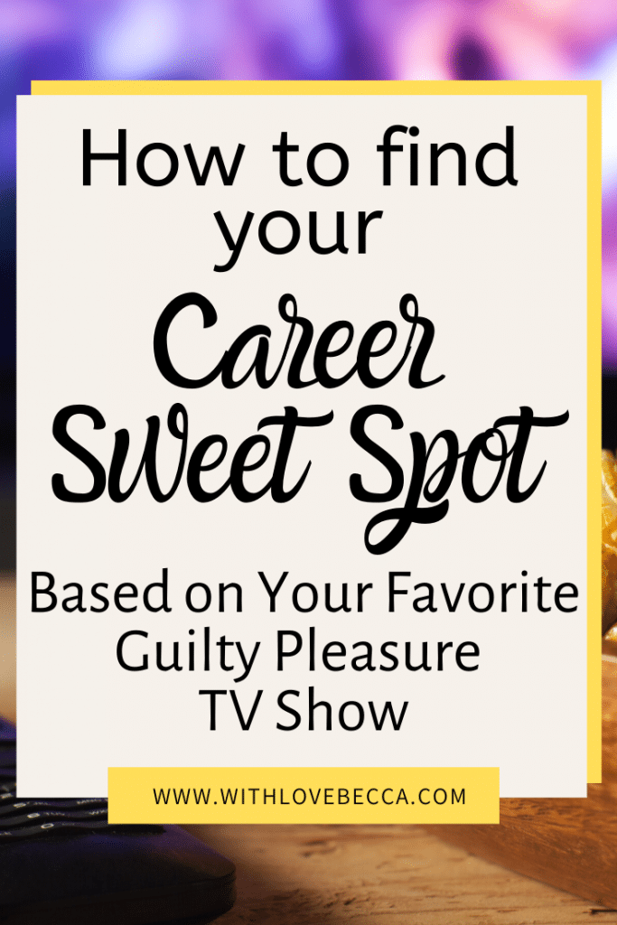 How to find your Career Sweet Spot based on your favorite guilty pleasure TV show