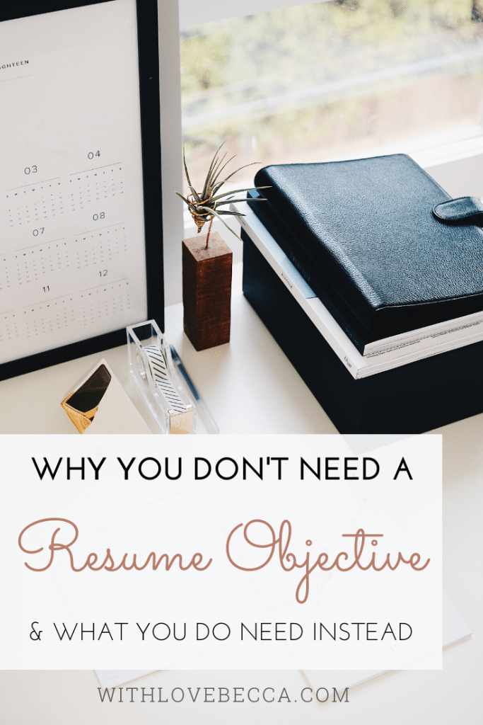 why you don't need a resume objective & what you do need instead