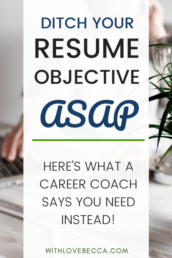 Ditch your resume objective ASAP. Here's what a career coach says you need instead.