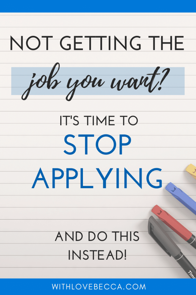 Not getting the job you want? It's time to stop applying and do this instead.