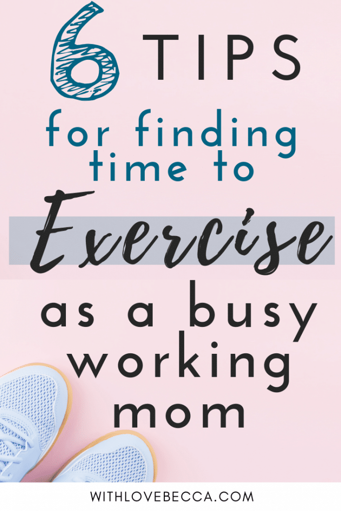 Finding time to exercise as a busy working mom