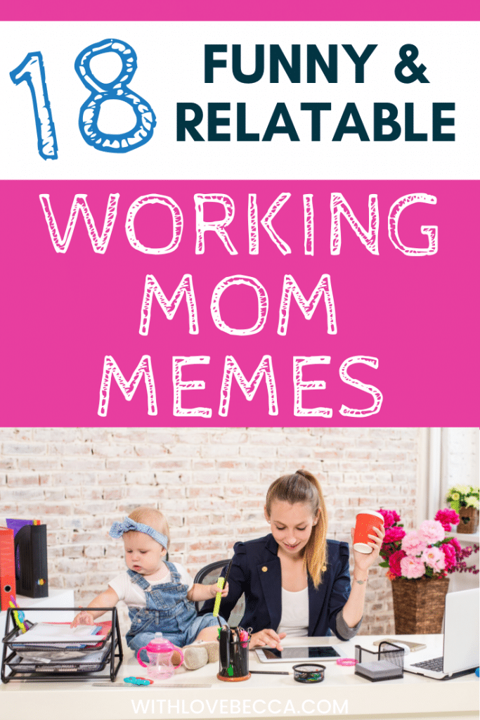 18 Funny & Relatable Working Mom Memes
