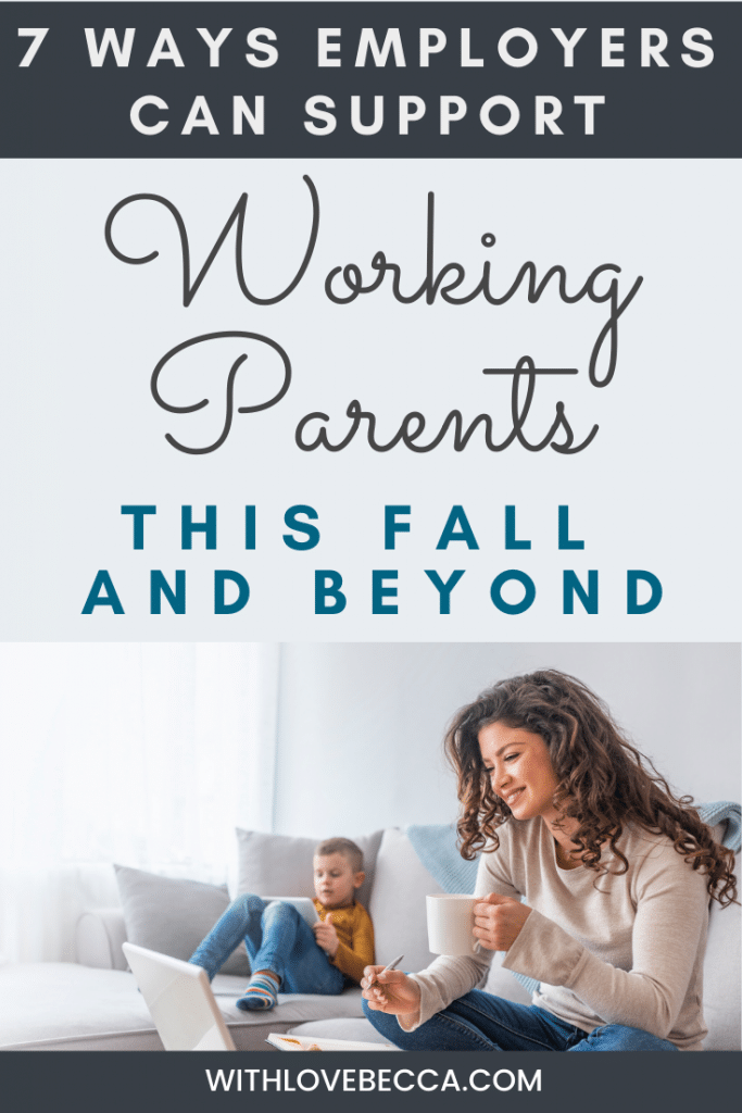 7 ways employers can support working parents this fall and beyond.