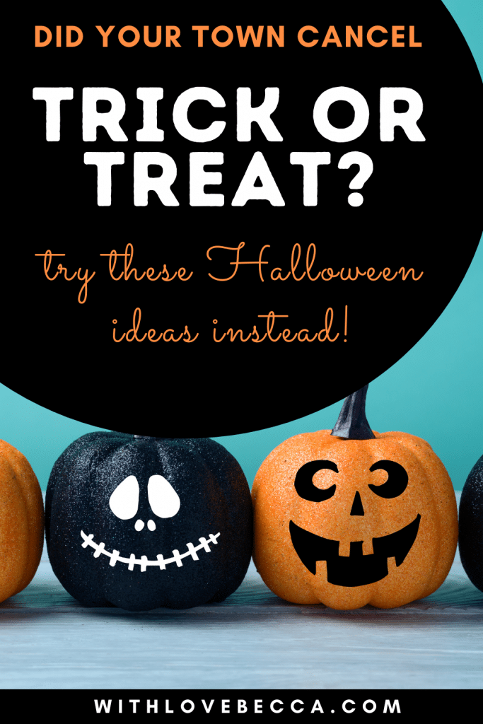 Did your town cancel trick or treating? Try these Halloween ideas instead.