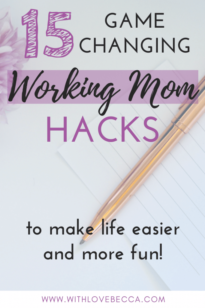 15 game changing working mom hacks to make life easier and more fun
