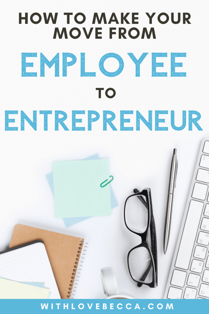 How to Make Your Move from Employee to Entrepreneur