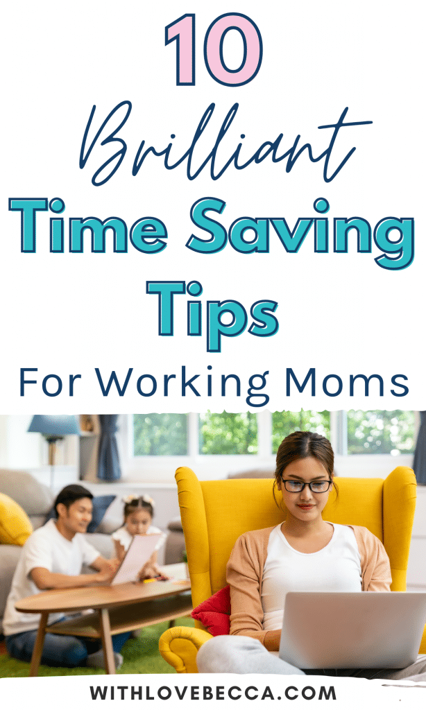 10 brilliant time saving tips for working moms