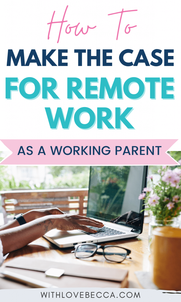 How to Make the Case for Remote Work as a Working Parent