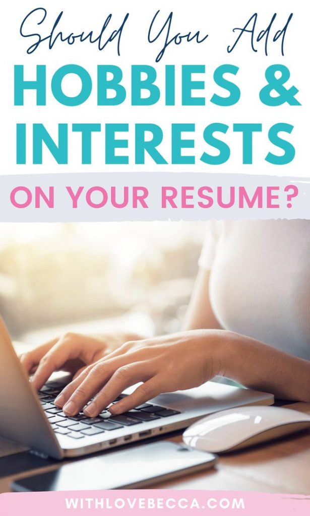 Should You Add Hobbies and Interests on Your Resume?