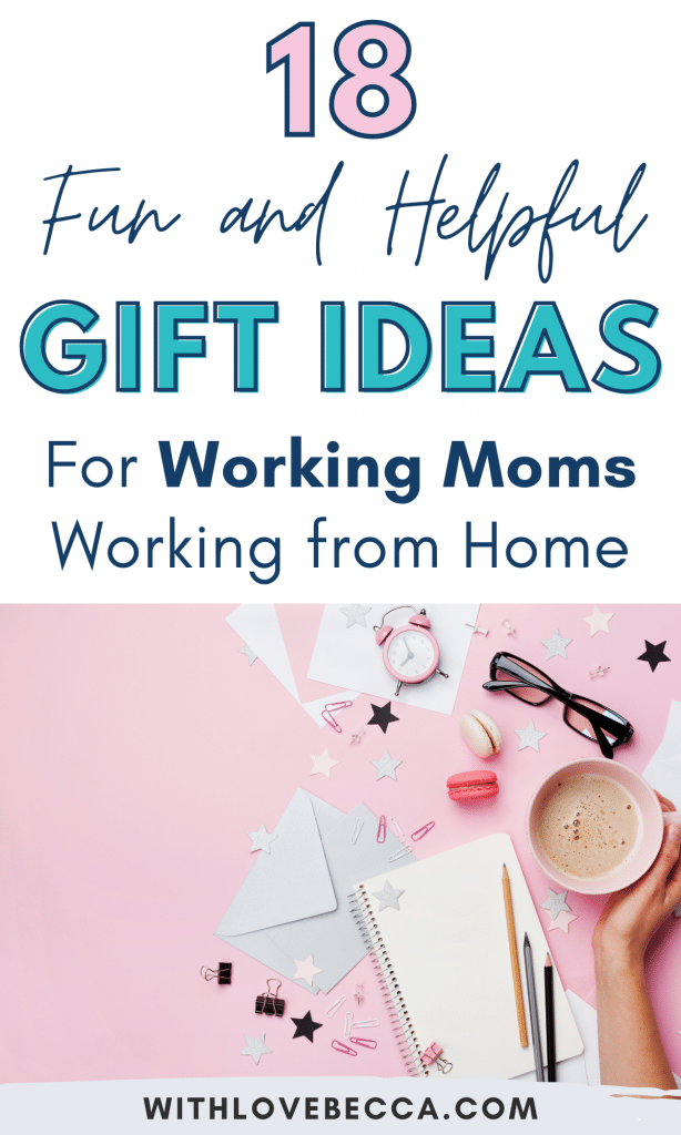 18 fun and helpful gift ideas for working moms working from home