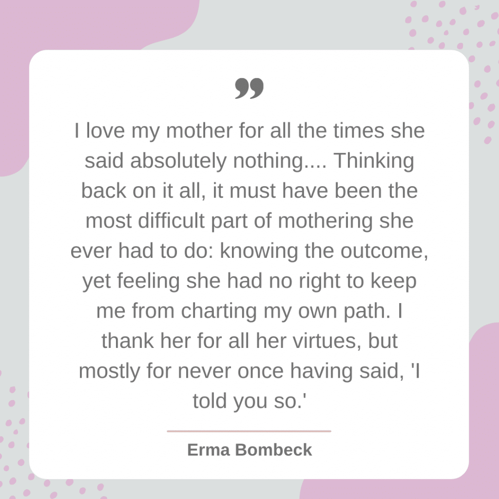 Erma Bombeck Strong Mother Quote