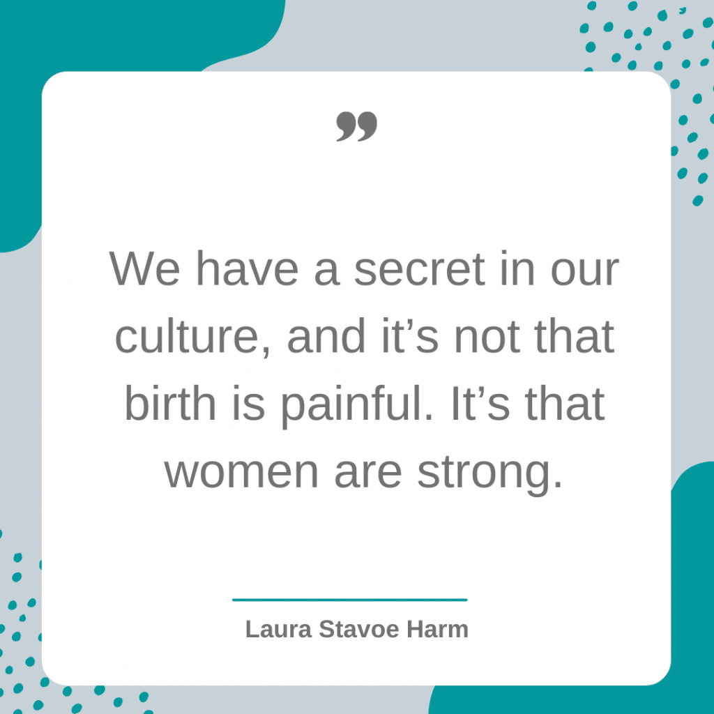 Laura Stavoe Harm motherhood quote