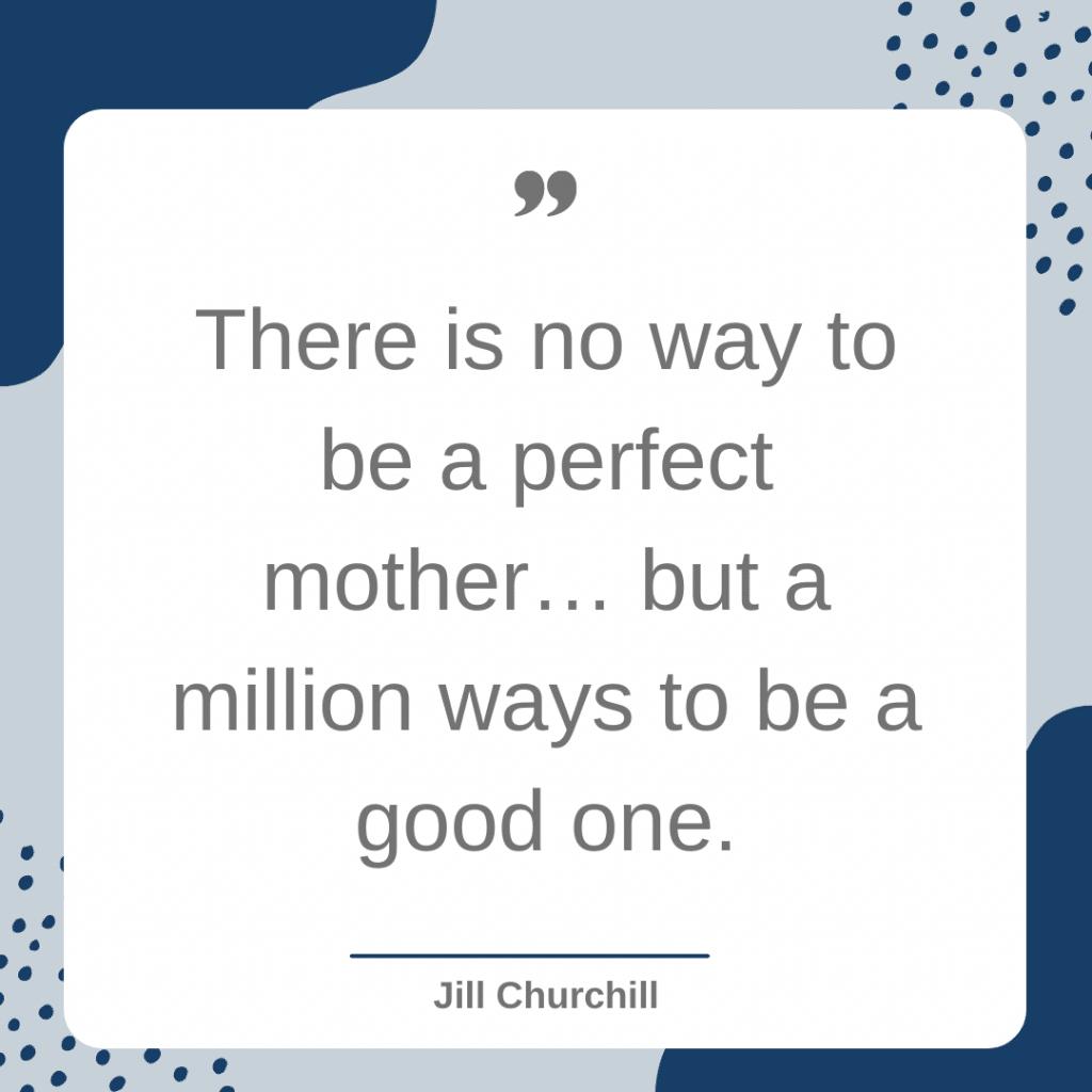Jill Churchill motherhood quote