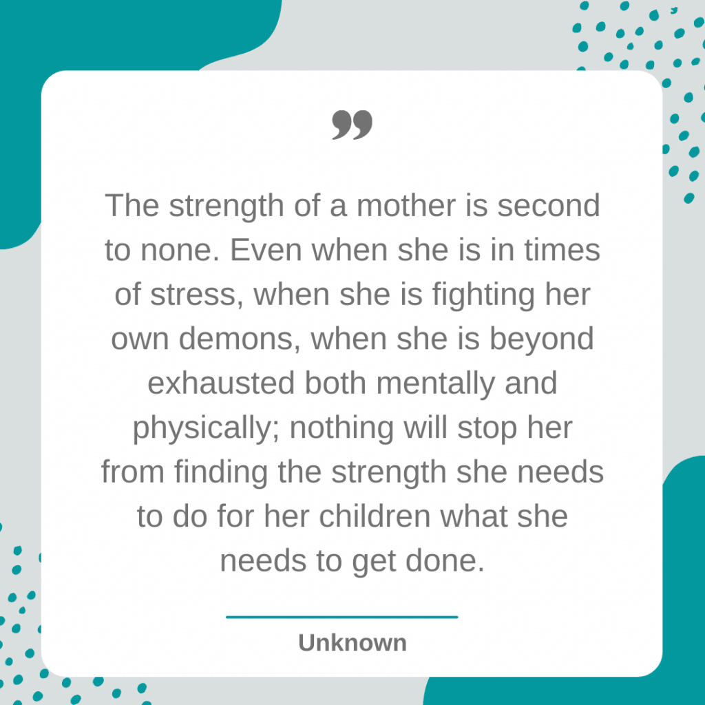The strength of a mother quote
