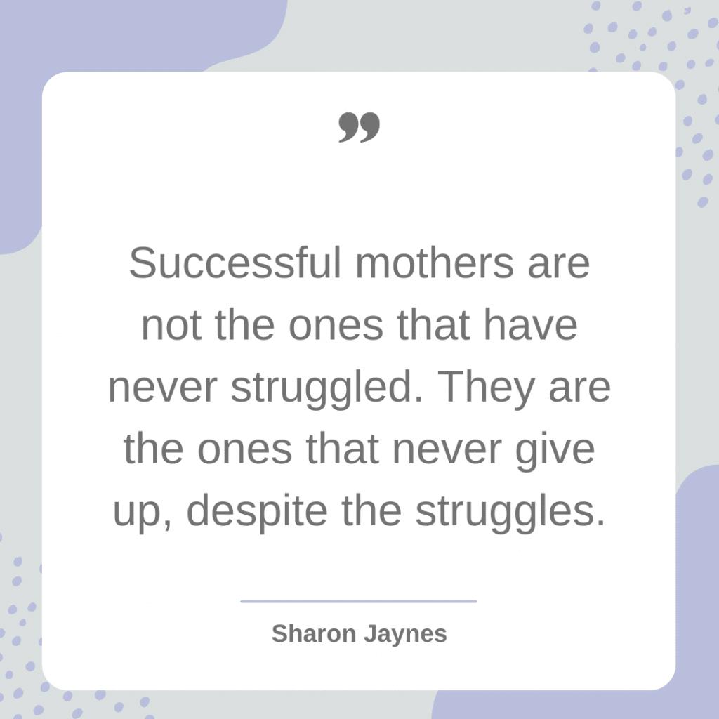 Motherhood Quote - Sharon Jaynes