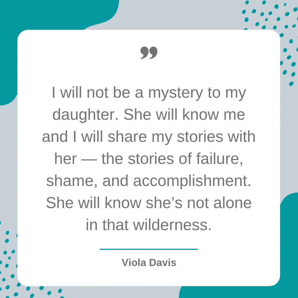 I will not by a mystery to my daughter - motherhood quote