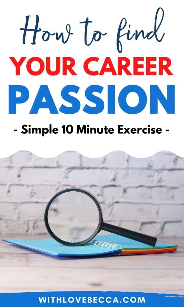 How to find your career passion - simple 10 minute exercise