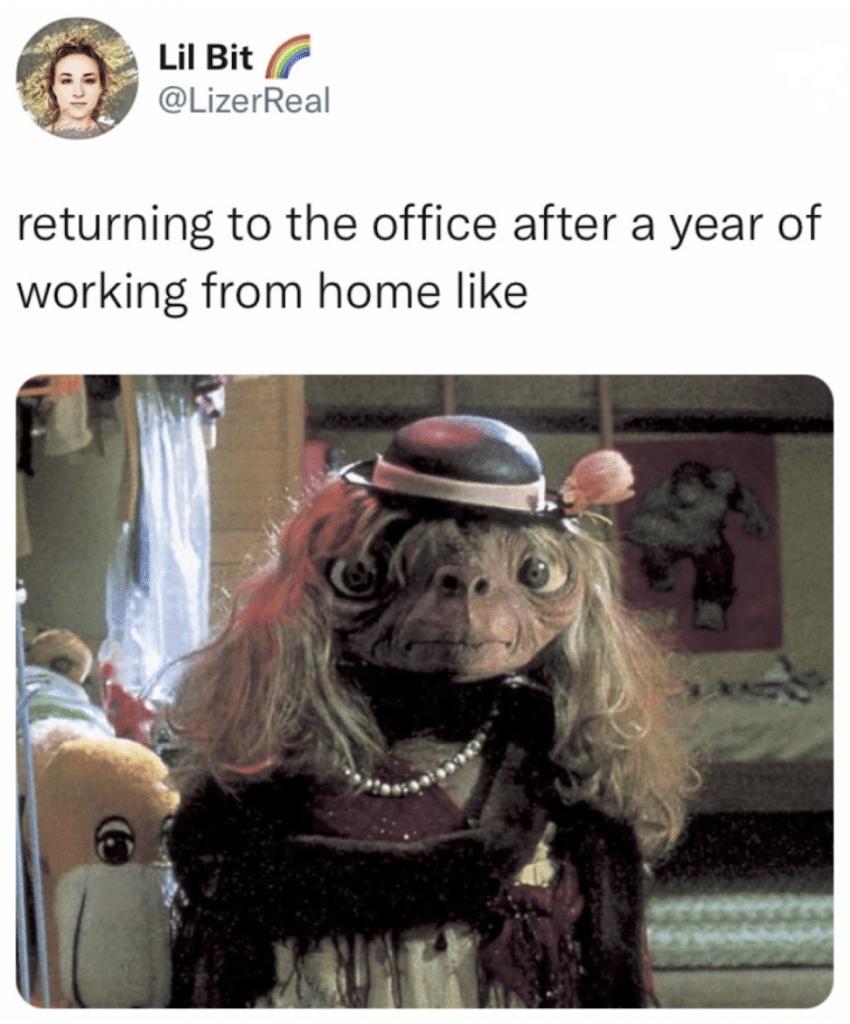 ET dressed up back to work meme